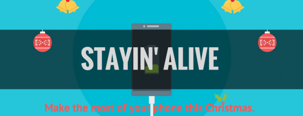 Stayin' Alive! - Make the most of your phone battery this Christmas.